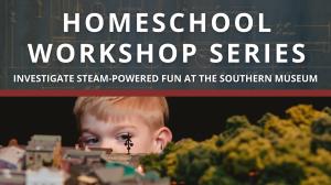Homeschool Workshop Series @ The Southern Museum